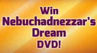 Nebuchadnezzar's Dream DVD