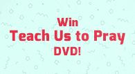 Teach us to Pray DVD