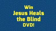 Jesus Heals the Blind DVD