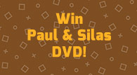 Paul and Silas DVD