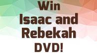 Isaac and Rebekah DVD