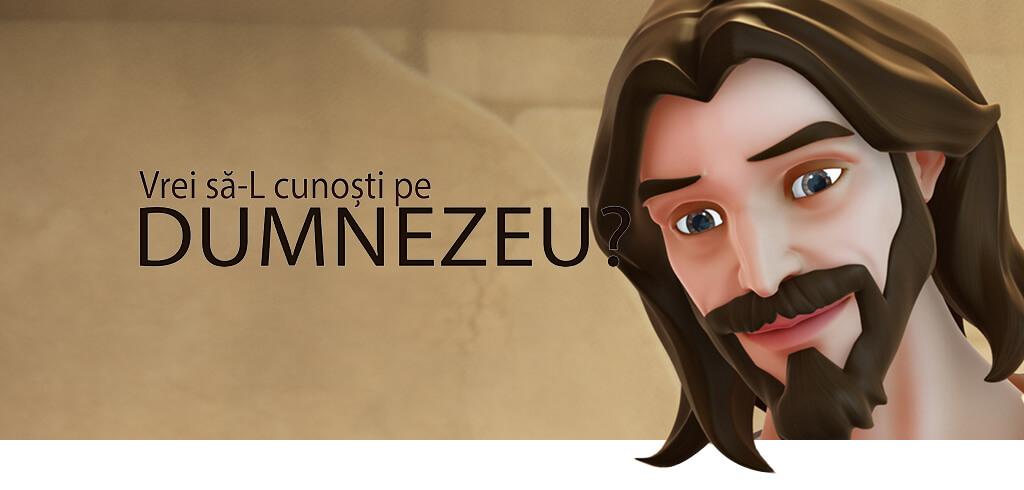 Vrei să-L cunoști pe Dumnezeu?